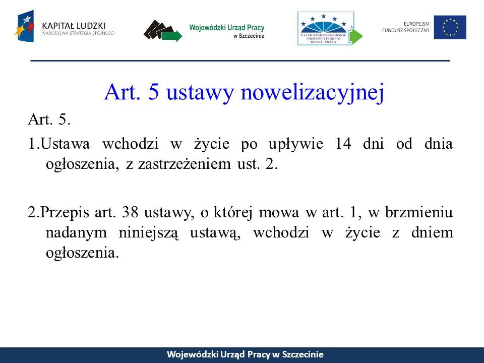 Art. 5 ustawy nowelizacyjnej Art. 5.