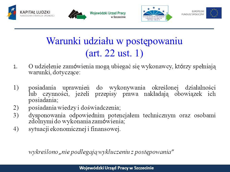 Warunki udziału w postępowaniu (art. 22 ust. 1) 1.