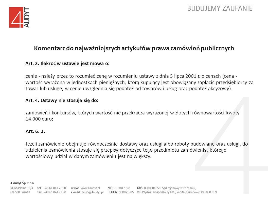 Komentarz do najważniejszych artykułów prawa zamówień publicznych Art. 2. Ilekroć w ustawie jest mowa o: cenie - należy przez to rozumieć cenę w rozum