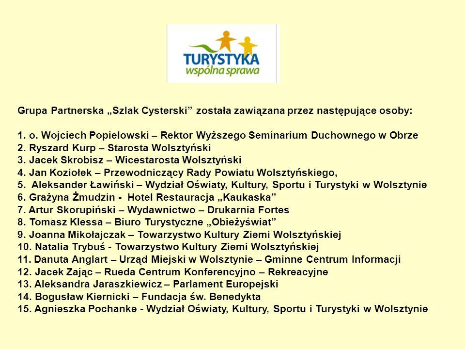 Grupa Partnerska Szlak Cysterski została zawiązana przez następujące osoby: 1. o. Wojciech Popielowski – Rektor Wyższego Seminarium Duchownego w Obrze