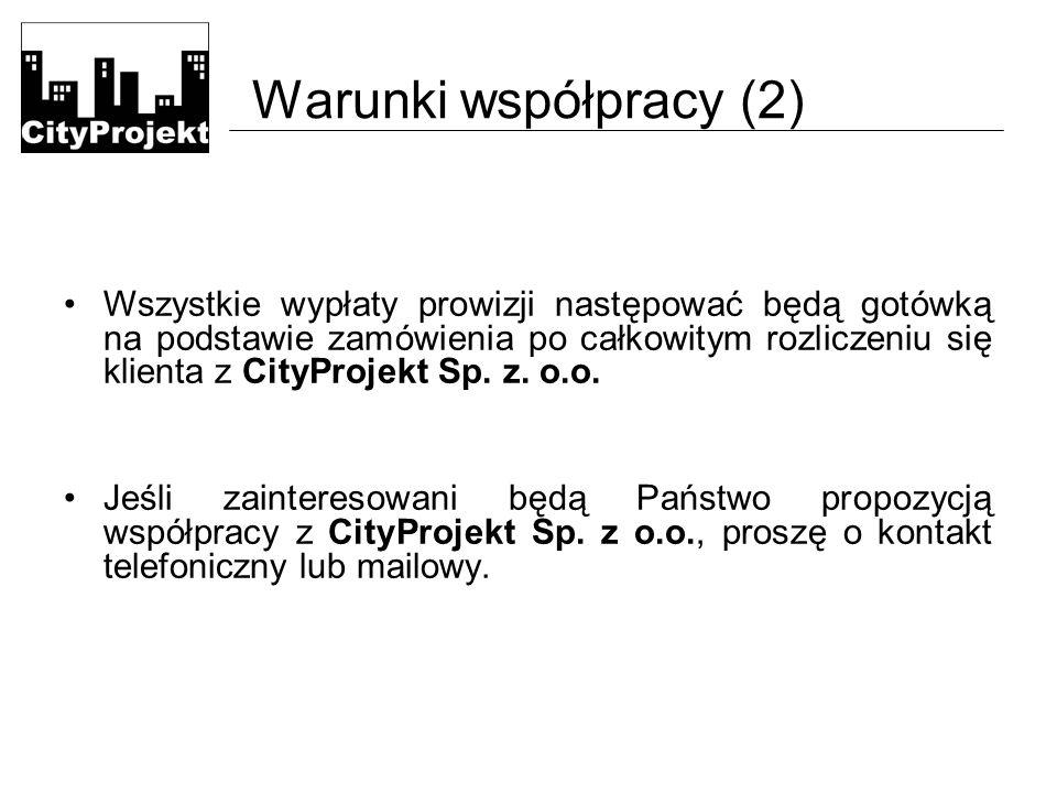 Warunki współpracy (2) Wszystkie wypłaty prowizji następować będą gotówką na podstawie zamówienia po całkowitym rozliczeniu się klienta z CityProjekt Sp.