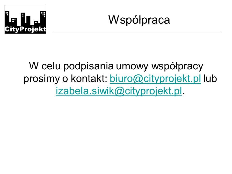 Współpraca W celu podpisania umowy współpracy prosimy o kontakt: biuro@cityprojekt.pl lub izabela.siwik@cityprojekt.pl.biuro@cityprojekt.pl izabela.siwik@cityprojekt.pl