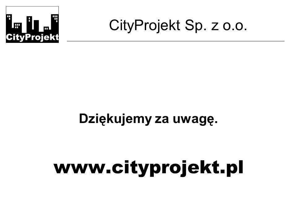 CityProjekt Sp. z o.o. Dziękujemy za uwagę. www.cityprojekt.pl