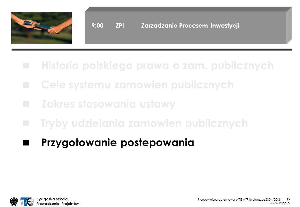 Pracownia problemowa WTiE ATR Bydgoszcz 2004/2005 Bydgoska Szkola Prowadzenia Projektów www.bspp.pl 15 9:00 ZPI Zarzadzanie Procesem Inwestycji Cele s