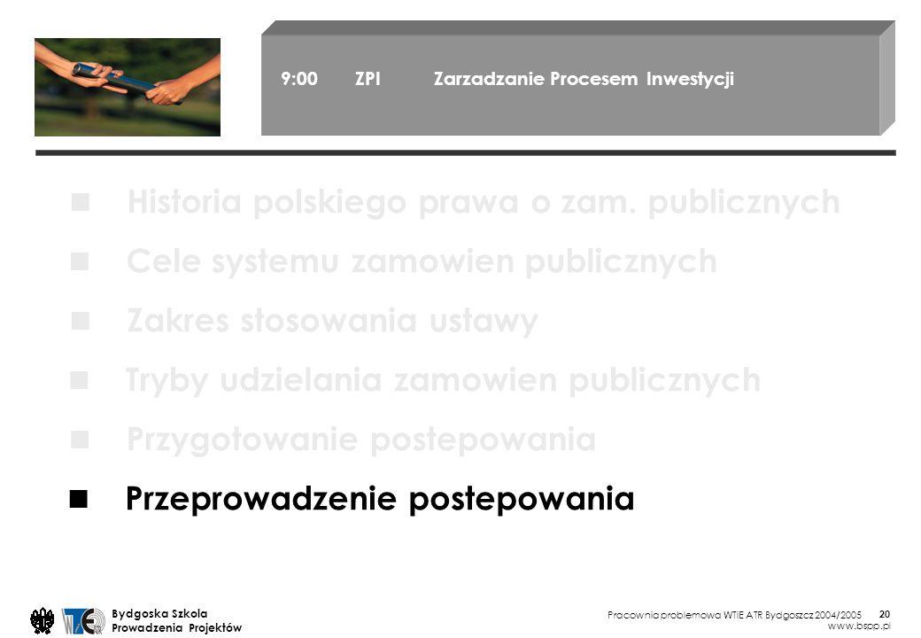 Pracownia problemowa WTiE ATR Bydgoszcz 2004/2005 Bydgoska Szkola Prowadzenia Projektów www.bspp.pl 20 9:00 ZPI Zarzadzanie Procesem Inwestycji Cele s