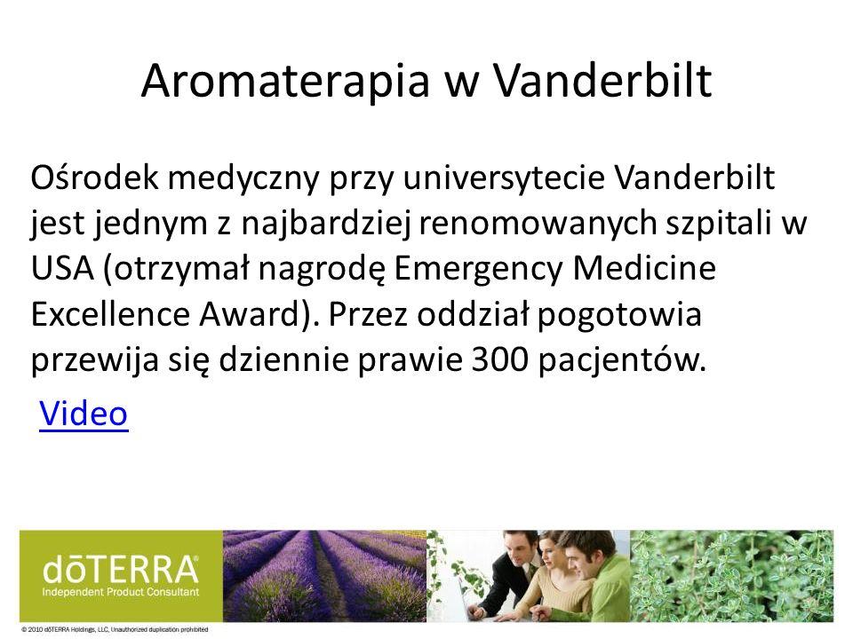 Aromaterapia w Vanderbilt Ośrodek medyczny przy universytecie Vanderbilt jest jednym z najbardziej renomowanych szpitali w USA (otrzymał nagrodę Emerg