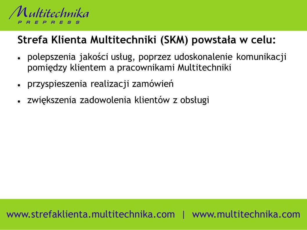 Strefa Klienta Multitechniki (SKM) powstała w celu: polepszenia jakości usług, poprzez udoskonalenie komunikacji pomiędzy klientem a pracownikami Multitechniki przyspieszenia realizacji zamówień zwiększenia zadowolenia klientów z obsługi