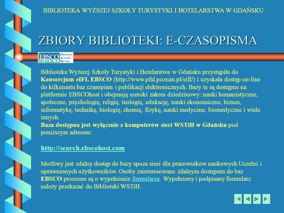 BIBLIOTEKA WYŻSZEJ SZKOŁY TURYSTYKI I HOTELARSTWA W GDAŃSKU ZBIORY BIBLIOTEKI: E-CZASOPISMA Biblioteka Wyższej Szkoły Turystyki i Hotelarstwa w Gdańsk