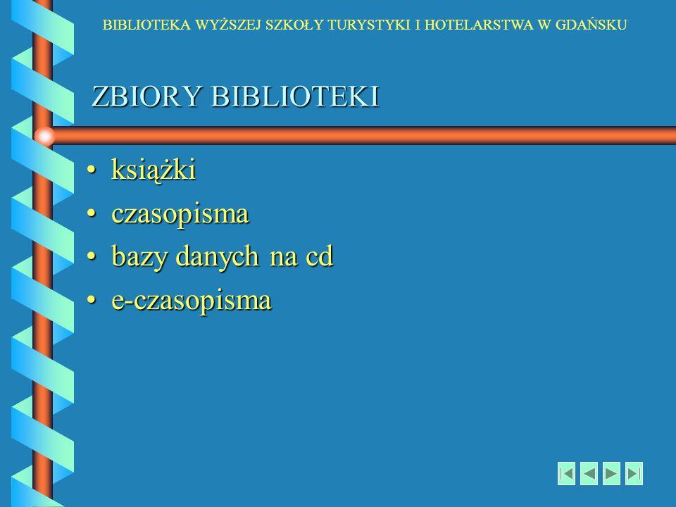 ZBIORY BIBLIOTEKI książkiksiążki czasopismaczasopisma bazy danych na cdbazy danych na cd e-czasopismae-czasopisma