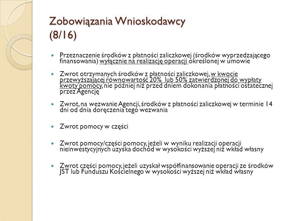 Zobowiązania Wnioskodawcy (8/16) Przeznaczenie środków z płatności zaliczkowej (środków wyprzedzającego finansowania) wyłącznie na realizację operacji
