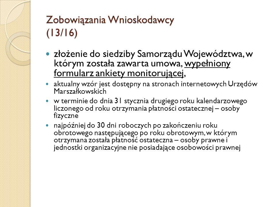 Zobowiązania Wnioskodawcy (13/16) złożenie do siedziby Samorządu Województwa, w którym została zawarta umowa, wypełniony formularz ankiety monitorując