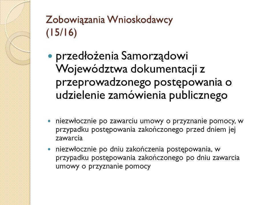 Zobowiązania Wnioskodawcy (15/16) przedłożenia Samorządowi Województwa dokumentacji z przeprowadzonego postępowania o udzielenie zamówienia publiczneg