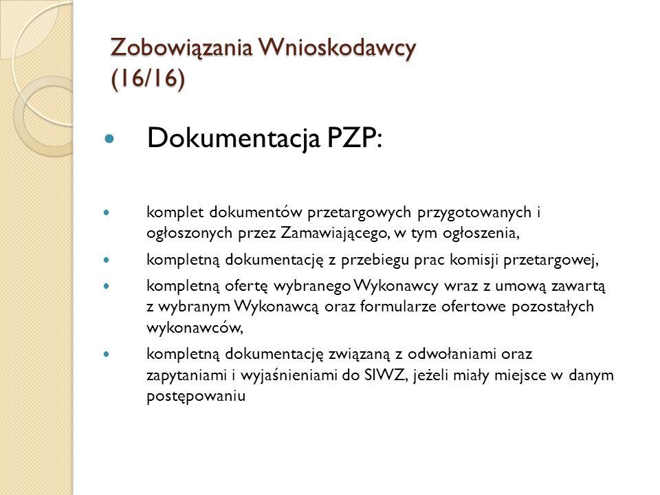 Zobowiązania Wnioskodawcy (16/16) Dokumentacja PZP: komplet dokumentów przetargowych przygotowanych i ogłoszonych przez Zamawiającego, w tym ogłoszeni