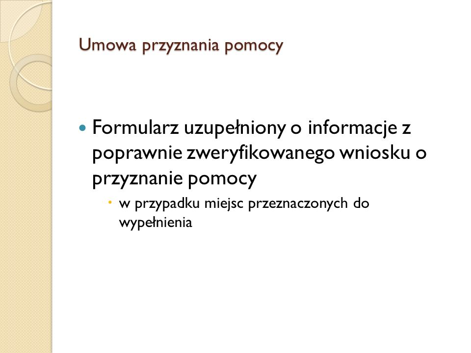 Zobowiązania Wnioskodawcy (7/16) Informowanie i rozpowszechniania informacji o pomocy otrzymanej z EFRROW, zgodnie z przepisami pkt 3 i 4 załącznika VI rozporządzenia 1974/2006 oraz z warunkami określonymi w Księdze wizualizacji znaku Programu Rozwoju Obszarów Wiejskich na lata 2007-2013, opublikowanej na stronie internetowej Ministerstwa Rolnictwa i Rozwoju Wsi Niezwłoczne informowanie Samorządu Województwa o planowanych albo zaistniałych zdarzeniach związanych ze zmianą sytuacji faktycznej lub prawnej Beneficjenta w zakresie mogącym mieć wpływ na realizację operacji zgodnie z umową, wypłatę pomocy lub spełnienie warunków określonych w Programie, aktach prawnych oraz umowie w trakcie realizacji operacji oraz do dnia upływu 5 lat od dnia dokonania przez Agencję płatności ostatecznej