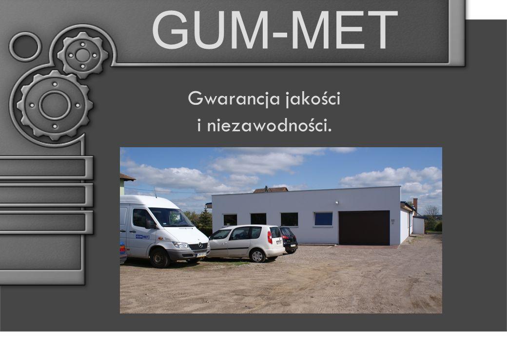 GUM-MET Gwarancja jakości i niezawodności.