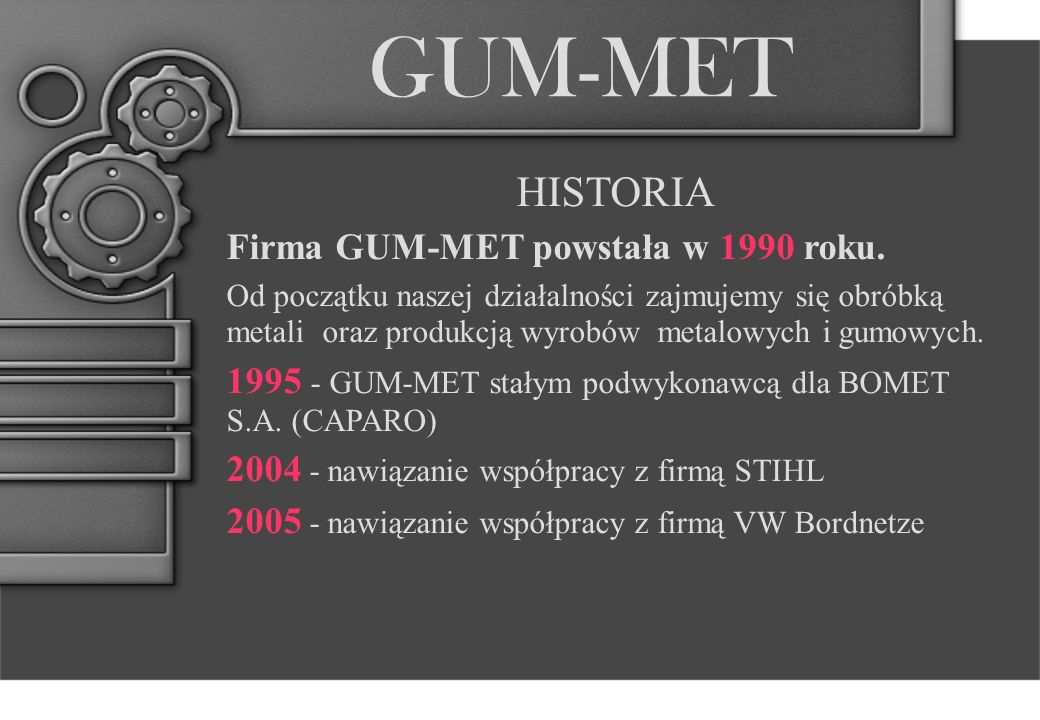 GUM-MET 2005 - GUM-MET największym dostawcą części do desek formierskich dla VW Bordnetze w Gorzowie Wlkp.