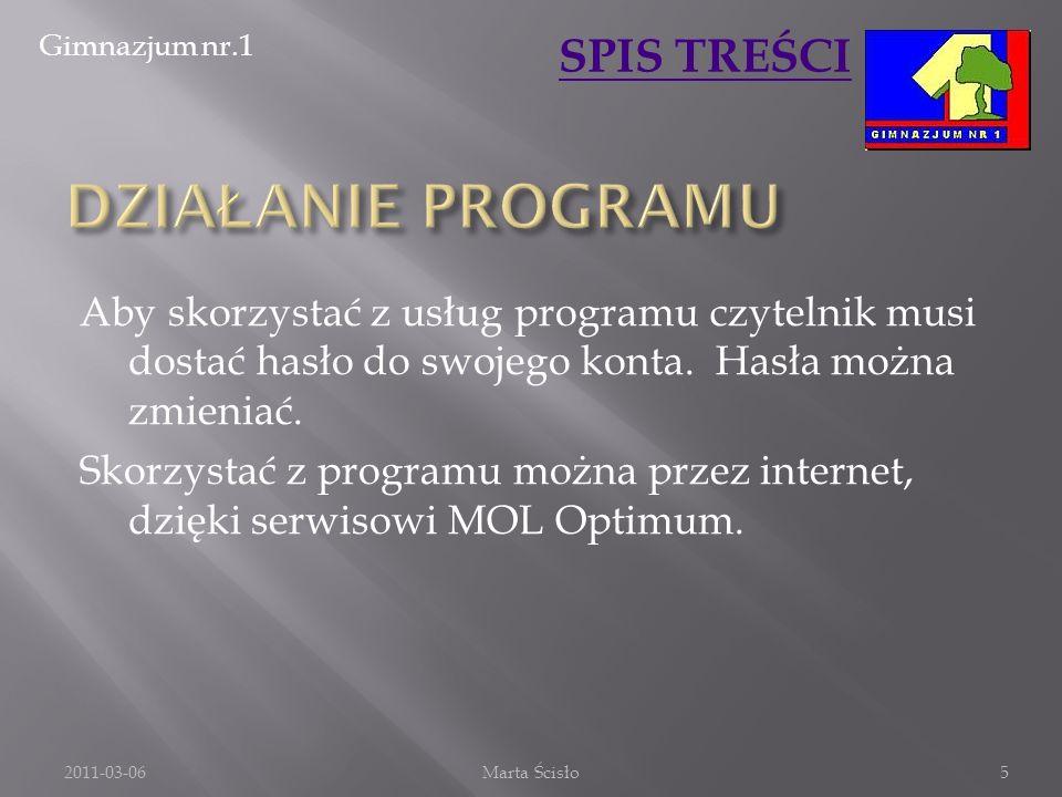 Gimnazjum nr.1 SPIS TREŚCI Aby skorzystać z usług programu czytelnik musi dostać hasło do swojego konta. Hasła można zmieniać. Skorzystać z programu m