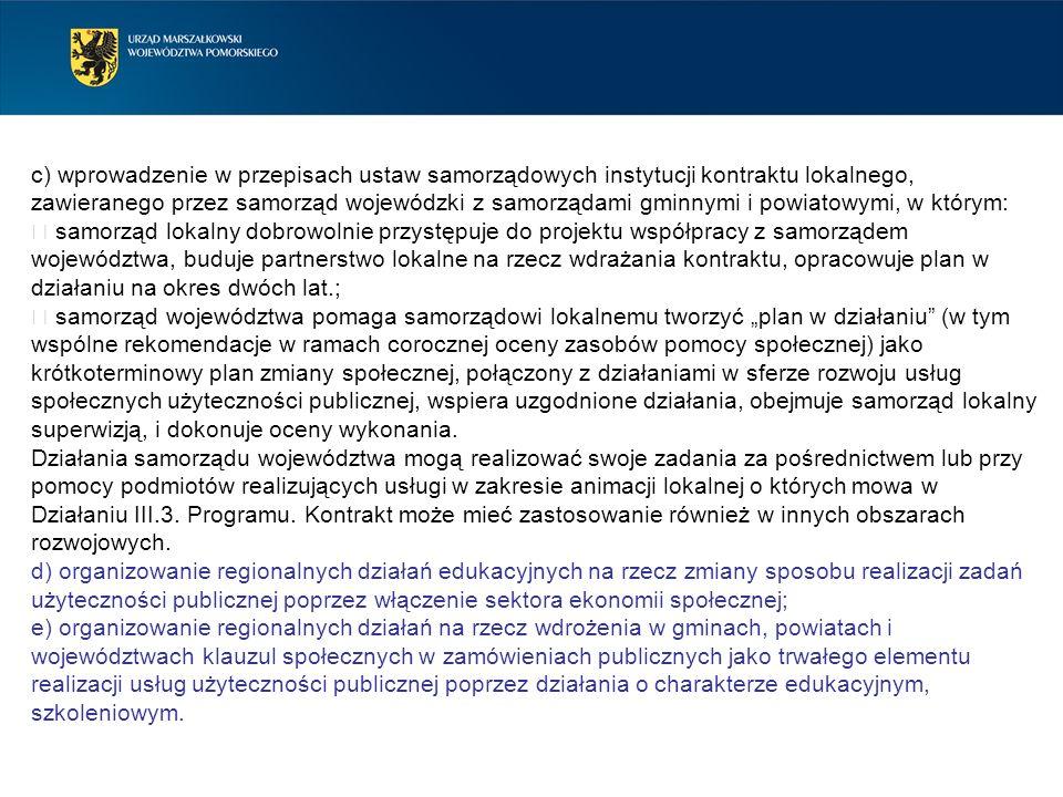 c) wprowadzenie w przepisach ustaw samorządowych instytucji kontraktu lokalnego, zawieranego przez samorząd wojewódzki z samorządami gminnymi i powiat