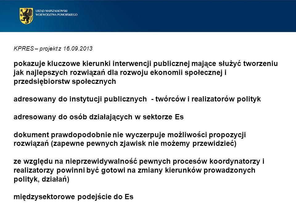 KPRES – projekt z 16.09.2013 pokazuje kluczowe kierunki interwencji publicznej mające służyć tworzeniu jak najlepszych rozwiązań dla rozwoju ekonomii