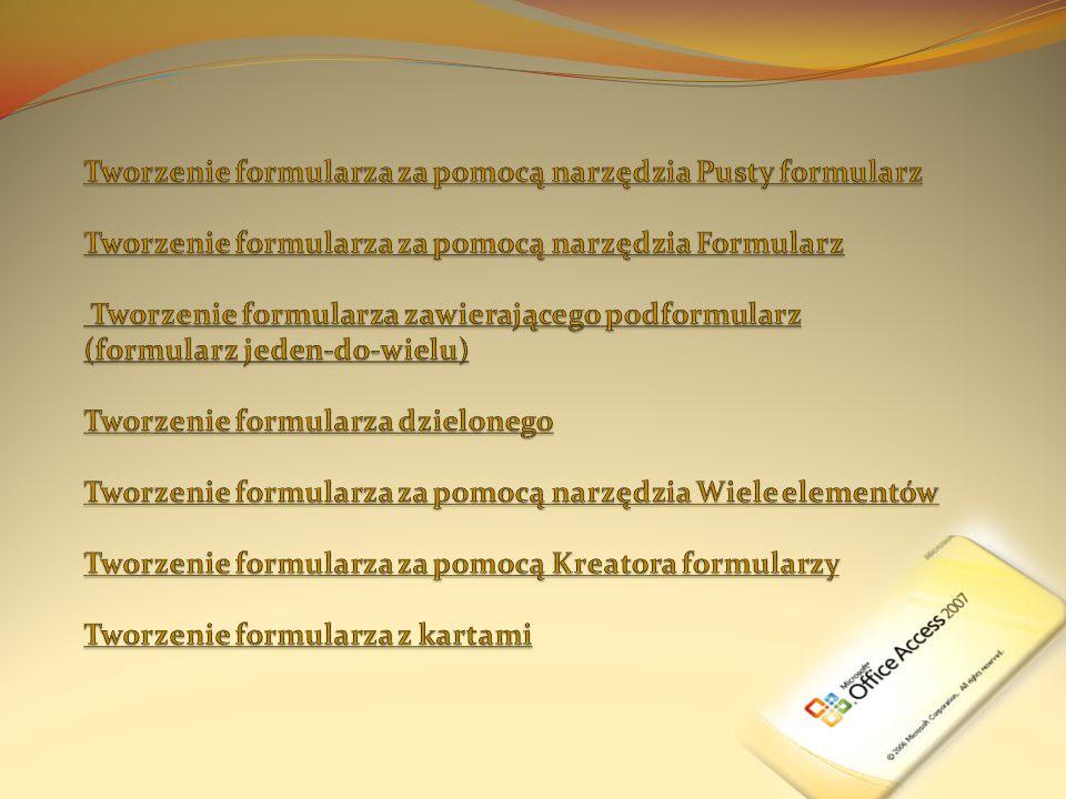 1.Na karcie Tworzenie w grupie Formularze kliknij przycisk Pusty formularz.