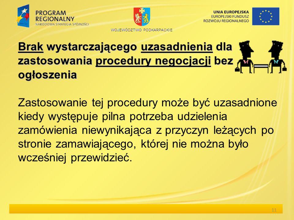 Brak wystarczającego uzasadnienia dla zastosowania procedury negocjacji bez ogłoszenia Zastosowanie tej procedury może być uzasadnione kiedy występuje
