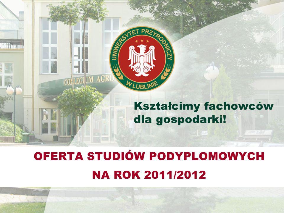 Kształcimy fachowców dla gospodarki! OFERTA STUDIÓW PODYPLOMOWYCH NA ROK 2011/2012