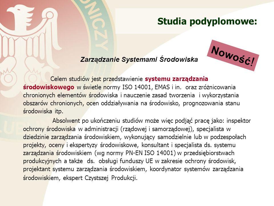 Studia podyplomowe: Zarządzanie Systemami Środowiska Celem studiów jest przedstawienie systemu zarządzania środowiskowego w świetle normy ISO 14001, EMAS i in.