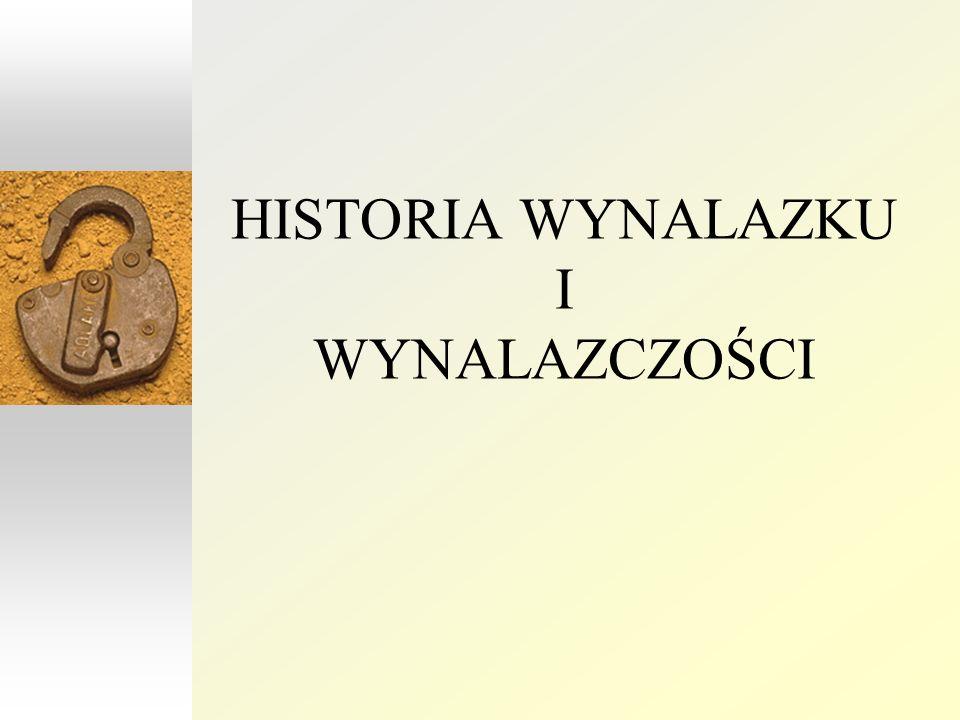HISTORIA WYNALAZKU I WYNALAZCZOŚCI
