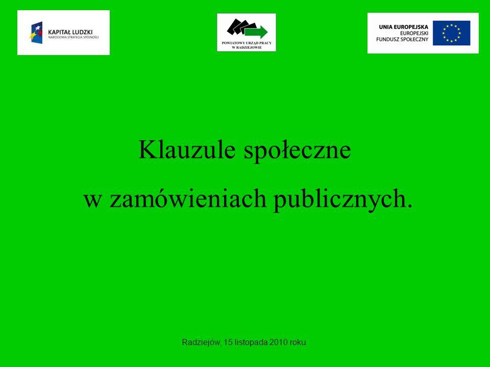 Klauzule społeczne w zamówieniach publicznych. Radziejów, 15 listopada 2010 roku.