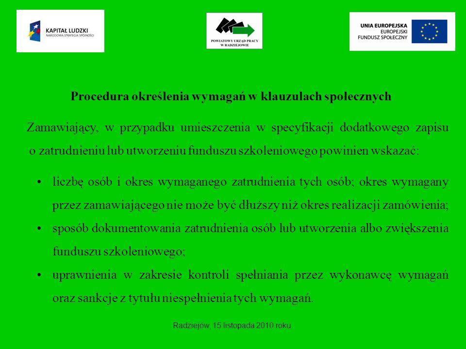 Procedura określenia wymagań w klauzulach społecznych Zamawiający, w przypadku umieszczenia w specyfikacji dodatkowego zapisu o zatrudnieniu lub utwor