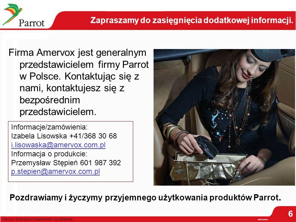 Parrot – Distribution Department – Confidential Firma Amervox jest generalnym przedstawicielem firmy Parrot w Polsce.