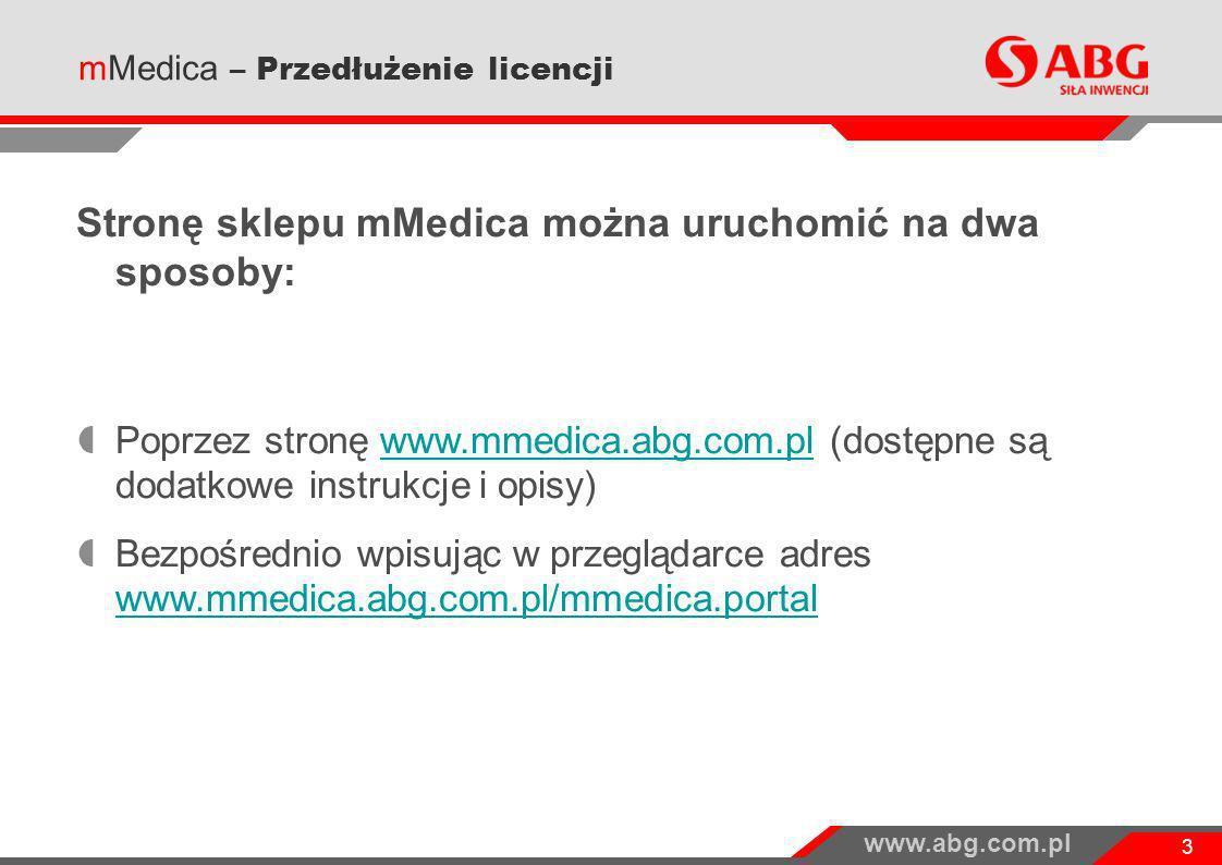 www.abg.com.pl 3 Stronę sklepu mMedica można uruchomić na dwa sposoby: Poprzez stronę www.mmedica.abg.com.pl (dostępne są dodatkowe instrukcje i opisy