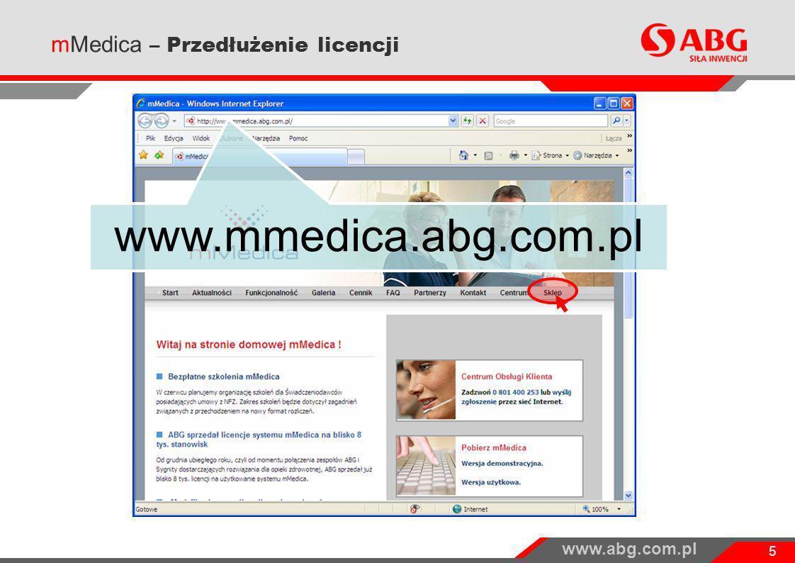 www.abg.com.pl 5 mMedica – Przedłużenie licencji www.mmedica.abg.com.pl