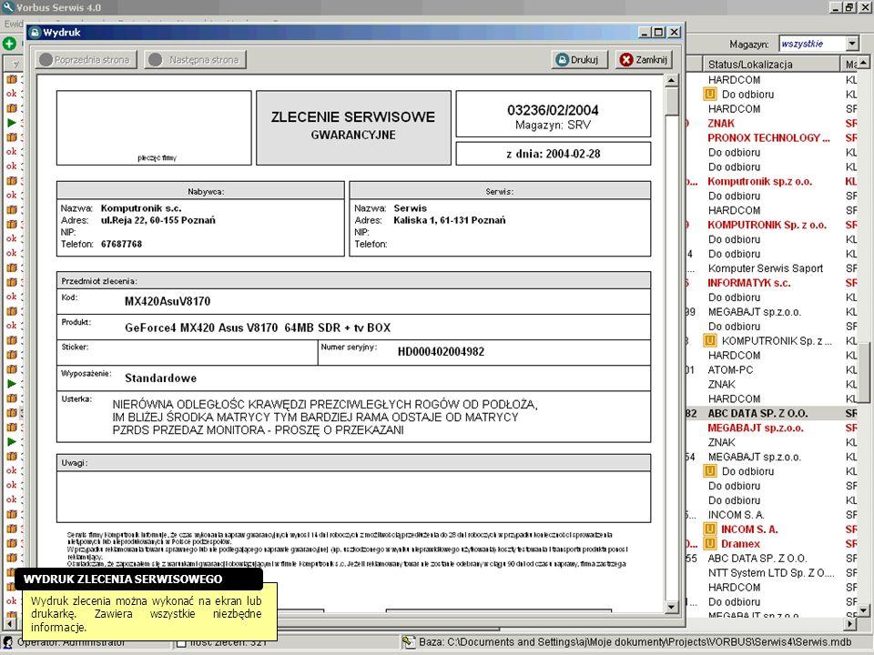 Wydruk zlecenia można wykonać na ekran lub drukarkę. Zawiera wszystkie niezbędne informacje. WYDRUK ZLECENIA SERWISOWEGO