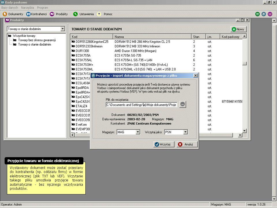 Wystawiony dokument może zostać przesłany do kontrahenta (np. oddziału firmy) w formie elektronicznej (plik TXT lub VEF). Wczytanie takiego pliku umoż