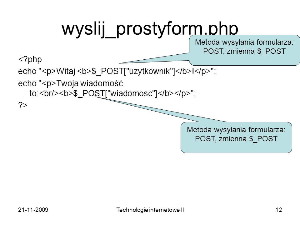 21-11-2009Technologie internetowe II12 wyslij_prostyform.php <?php echo