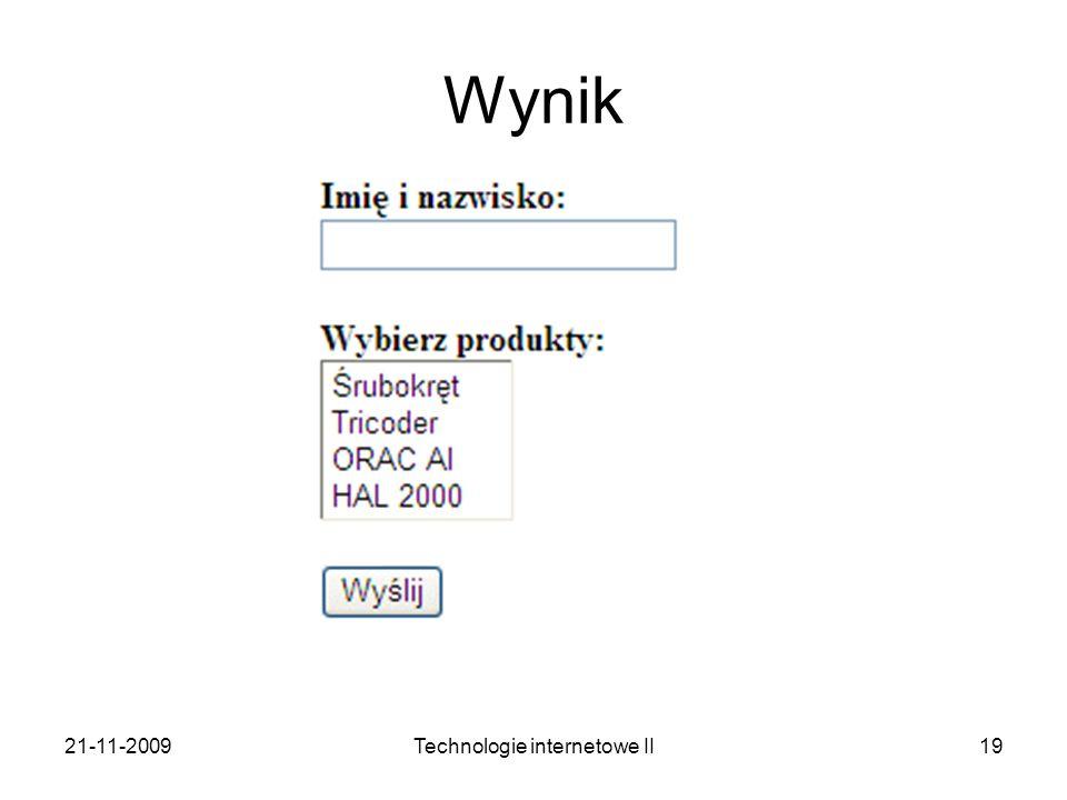 21-11-2009Technologie internetowe II19 Wynik