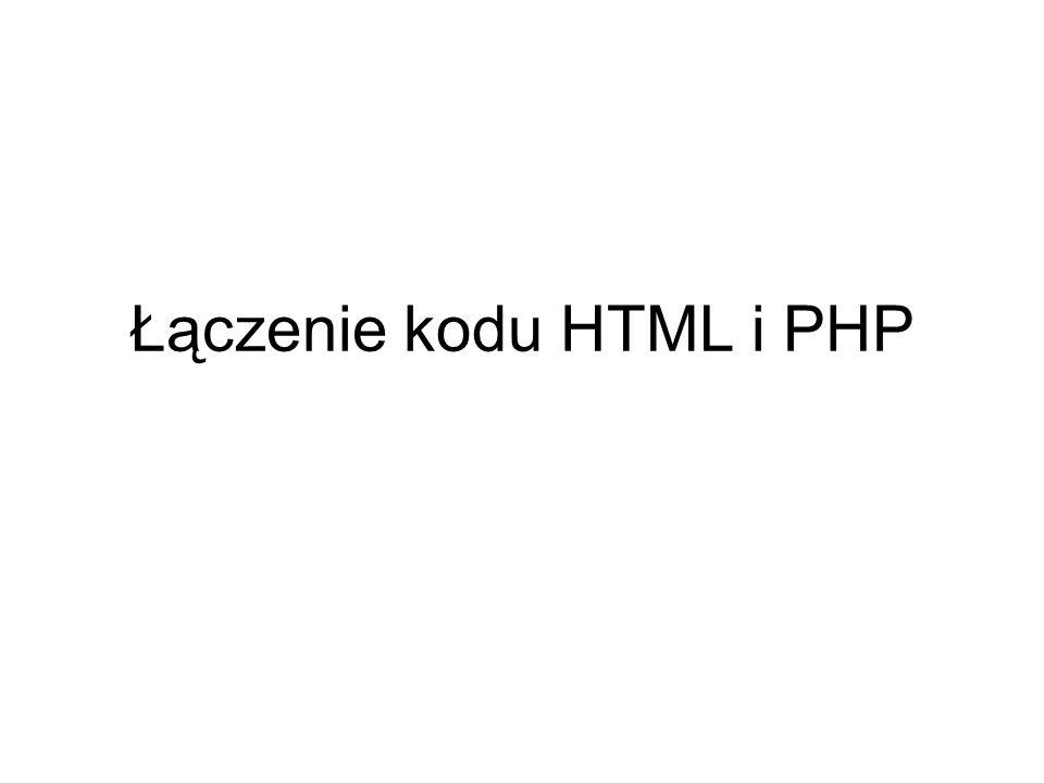 Łączenie kodu HTML i PHP