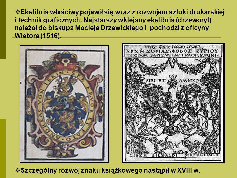 Ekslibris właściwy pojawił się wraz z rozwojem sztuki drukarskiej i technik graficznych. Najstarszy wklejany ekslibris (drzeworyt) należał do biskupa