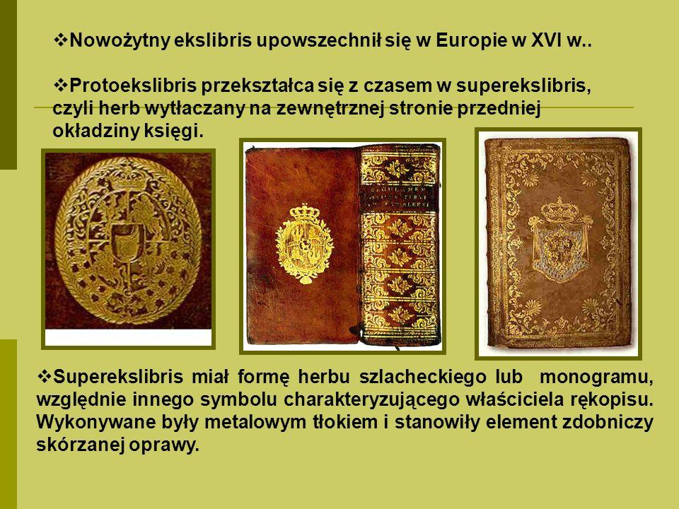 Superekslibris miał formę herbu szlacheckiego lub monogramu, względnie innego symbolu charakteryzującego właściciela rękopisu. Wykonywane były metalow