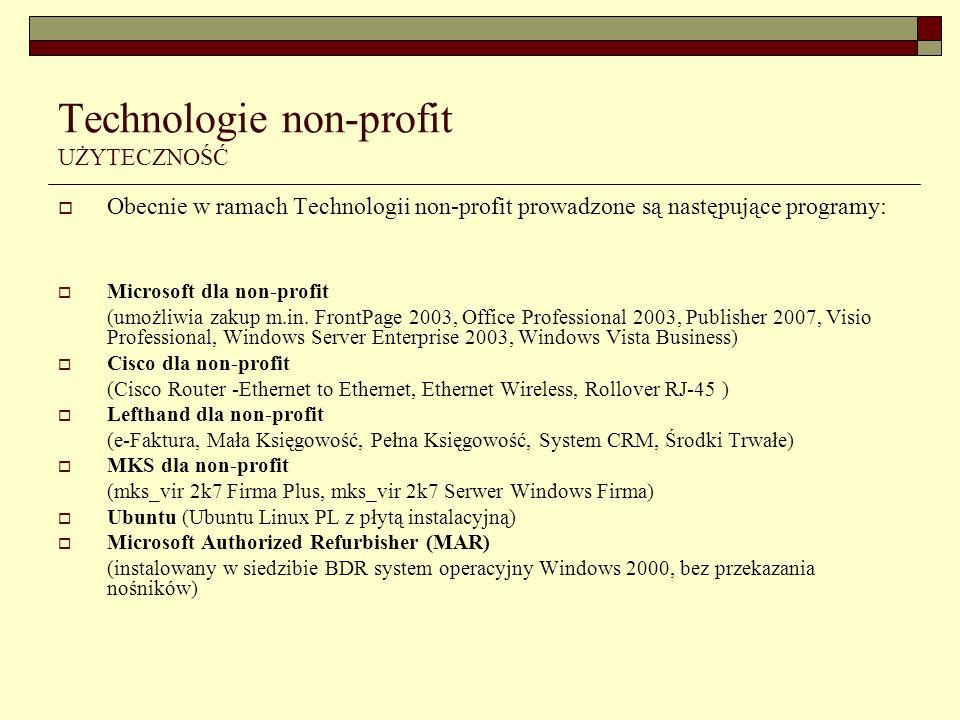Technologie non-profit UŻYTECZNOŚĆ Obecnie w ramach Technologii non-profit prowadzone są następujące programy: Microsoft dla non-profit (umożliwia zakup m.in.