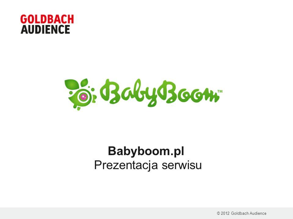 Babyboom.pl Prezentacja serwisu © 2012 Goldbach Audience