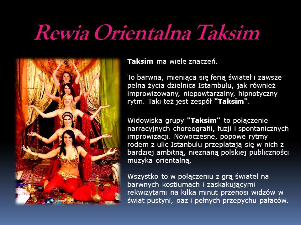 Rewia Orientalna Taksim Taksim ma wiele znaczeń. To barwna, mieniąca się ferią świateł i zawsze pełna życia dzielnica Istambułu, jak również improwizo