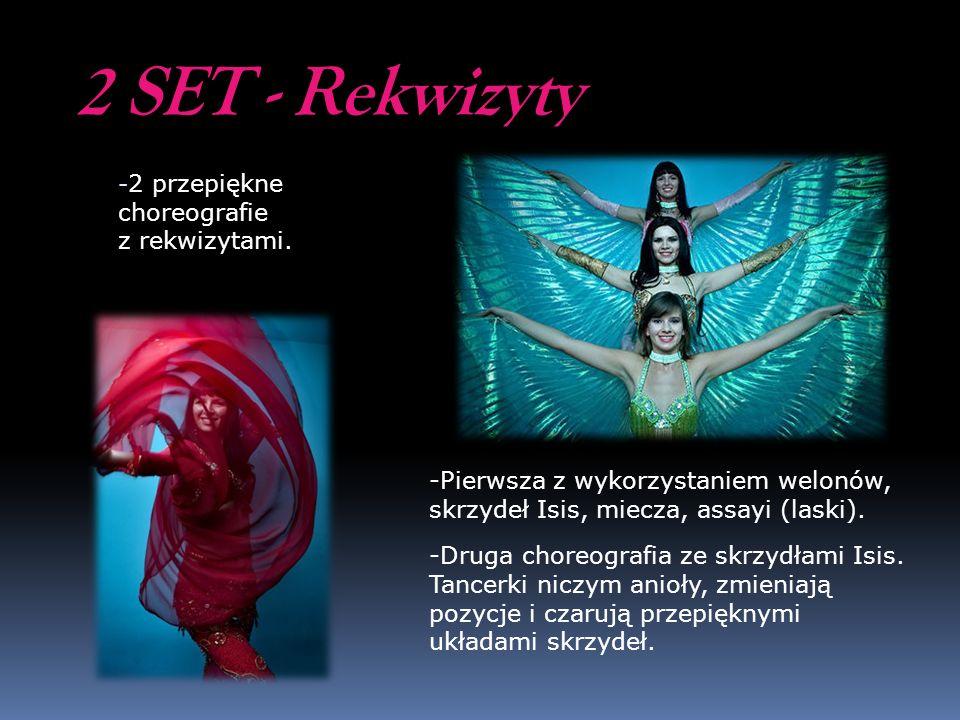 2 SET - Rekwizyty - 2 przepiękne choreografie z rekwizytami. -Pierwsza z wykorzystaniem welonów, skrzydeł Isis, miecza, assayi (laski). -Druga choreog