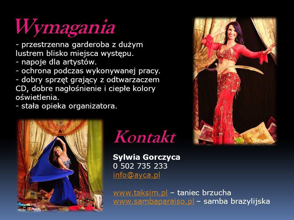 Wymagania Kontakt Sylwia Gorczyca 0 502 735 233 info@ayca.pl www.taksim.plwww.taksim.pl – taniec brzucha www.sambaparaiso.plwww.sambaparaiso.pl – samb