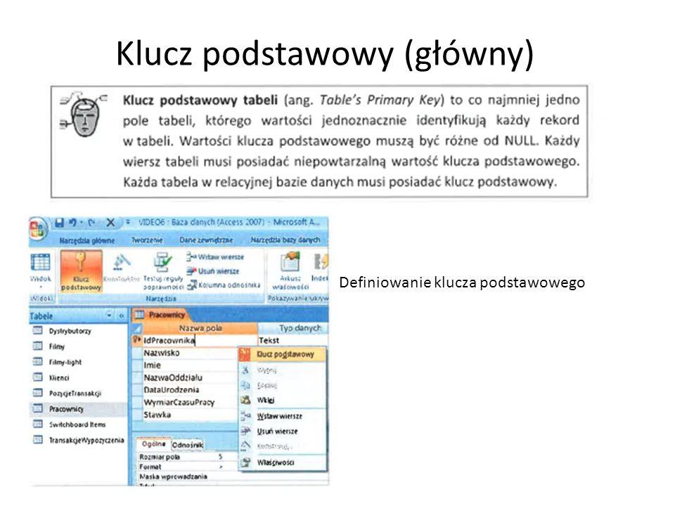 Klucz podstawowy (główny) Definiowanie klucza podstawowego