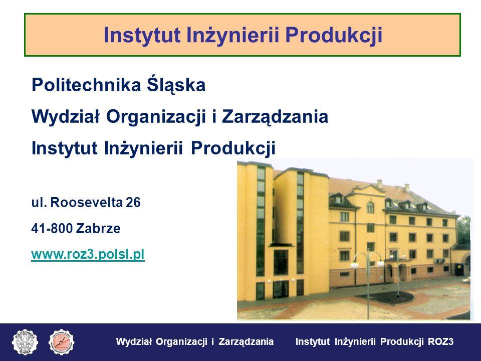Wydział Organizacji i Zarządzania Instytut Inżynierii Produkcji ROZ3 Instytut Inżynierii Produkcji ROZ3: Instytut liczy 59 pracowników (naukowo-dydaktycznych i dydaktycznych oraz administracyjno-technicznych) W ramach Instytutu funkcjonuje 9 laboratoriów specjalistycznych (naukowo-badawczych i dydaktycznych) Instytut jest współorganizatorem cyklicznych konferencji: 1.