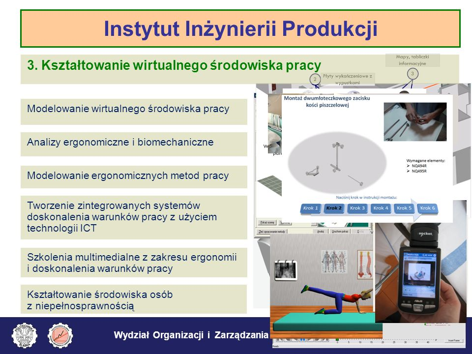 Wydział Organizacji i Zarządzania Instytut Inżynierii Produkcji ROZ3 3. Kształtowanie wirtualnego środowiska pracy Instytut Inżynierii Produkcji Anali