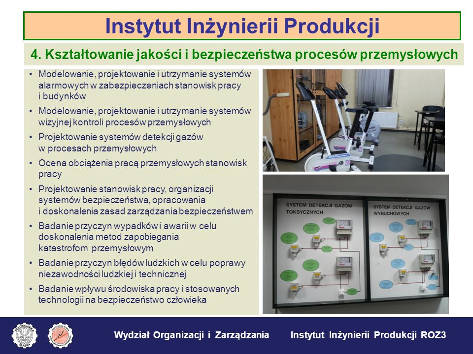 Wydział Organizacji i Zarządzania Instytut Inżynierii Produkcji ROZ3 Instytut Inżynierii Produkcji 4. Kształtowanie jakości i bezpieczeństwa procesów