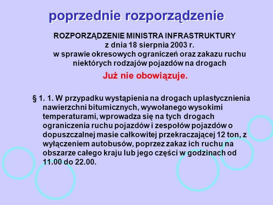 poprzednie rozporządzenie ROZPORZĄDZENIE MINISTRA INFRASTRUKTURY z dnia 18 sierpnia 2003 r. w sprawie okresowych ograniczeń oraz zakazu ruchu niektóry